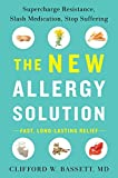 Book Cover for The New Allergy Solution: Supercharge Resistance, Slash Medication, Stop Suffering