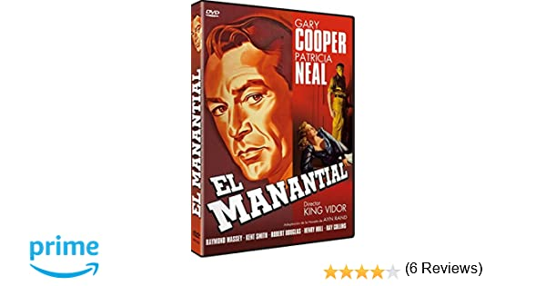 El manantial [DVD]: Amazon.es: Gary Cooper, Patricia Neal, Raymond Massey, Kent Smith, Robert Douglas, Henry Hull, King Vidor: Cine y Series TV