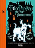 img - for Fito Pepper, perro fantasma / Knitbone Pepper Ghost Dog (Spanish Edition) book / textbook / text book