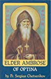 img - for Elder Ambrose of Optina by Sergius Chetverikov (1997-07-03) book / textbook / text book