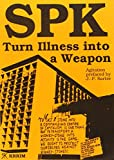 img - for SPK: Turn Illness into a Weapon book / textbook / text book