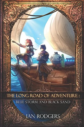 The Long Road of Adventure: Blue Storms and Black Sand PDF