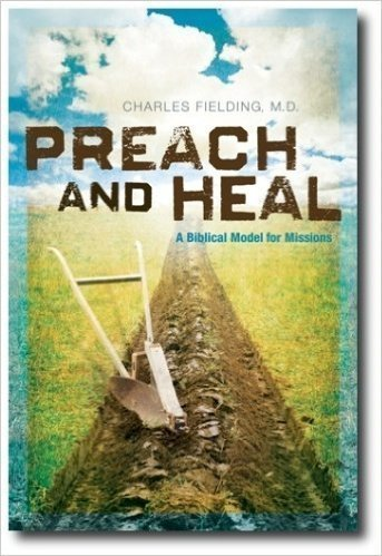 Preach and Heal, A Biblical Model for Missions