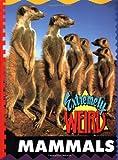 Extremely Weird Mammals