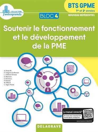 Soutenir le fonctionnement et le développement de la PME Bloc 4 BTS GPME 1re et 2e années Broché – 4 septembre 2018 Collectif Andrée Hirep-Ali Evelyne Grégoire-Guillemain Laurence Lefebvre-Ternard