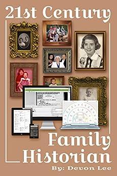21st Century Family Historian by [Lee, Devon Noel]