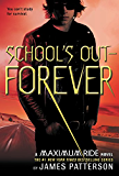 School's Out - Forever (Maximum Ride, Book 2): A Maximum Ride Novel