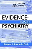 Concise Guide to Evidence-Based Psychiatry (Concise Guides)