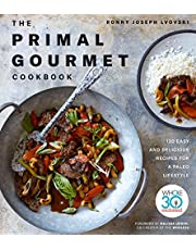 Primal Gourmet Cookbook, The: 120 Easy and Delicious Recipes for a Paleo Lifestyle