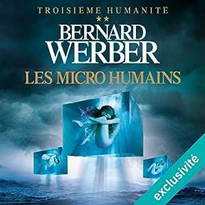 Les micro humains (Troisième humanité 2) Audiobook