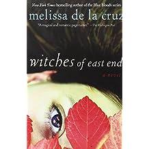 Witches of East End by Melissa de la Cruz (2012-03-13)