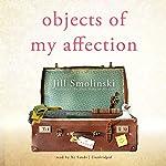 Objects of My Affection | Jill Smolinski