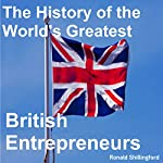 The History of the World's Greatest British Entrepreneurs | Ron Shillingford