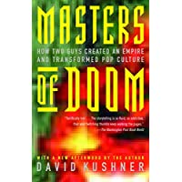 Masters of Doom: How Two Guys Created an Empire and Transformed Pop Culture Kindle Edition