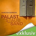 Palast aus Staub und Sand | Haroon Gordon