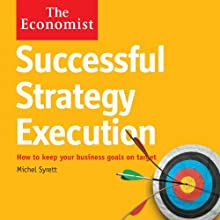 Successful Strategy Execution: The Economist Audiobook by Michel Syrett Narrated by Gordon Griffin