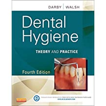 Dental Hygiene - E-Book: Theory and Practice