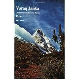 Yuraq Janka: Guide to the Peruvian Andes - Cordilleras Blanca And Rosko