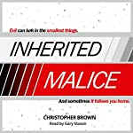 Inherited Malice | Christopher A. Brown