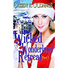 Wicked Wonderland Retreat, Part 1