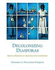 Decolonizing Diasporas: Radical Mappings of Afro-Atlantic Literature