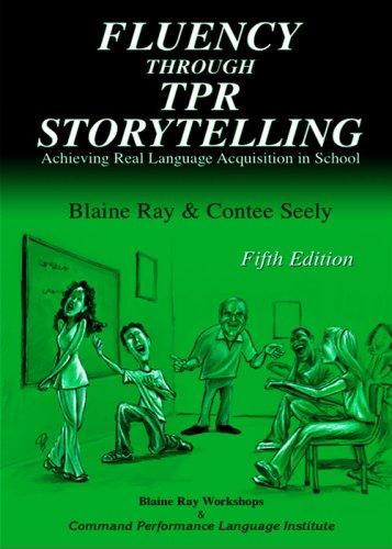 Fluency Through TPR Storytelling Paperback – August 1, 1997