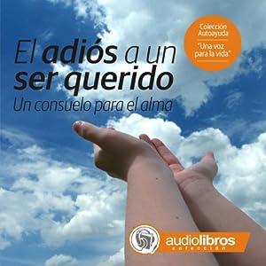El Adiós a un ser Querido Audiobook