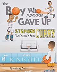 Stephen Curry: The Children's Book: The Boy Who Never Gav