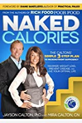 Naked Calories: Discover How Micronutrients Can Maximize Weight Lose, Prevent Dosease and Enhance Your Life Paperback