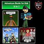 Adventure Books for Kids: The 3 in 1 Kids' Adventures for Kids: Children's Adventure Stories | Jeff Child
