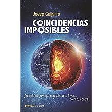 Coincidencias imposibles: Cuando el universo conspira a tu favor... o en tu contra