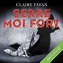 Serre-moi fort | Livre audio Auteur(s) : Claire Favan Narrateur(s) : Alexandre Donders