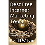 Best Free Internet Marketing Tools: Tools to help bloggers, and internet entrepreneurs. (Passive Income Tools...