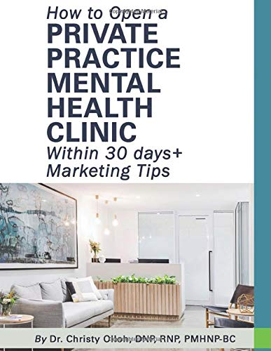 How to Open a Private Practice Mental Health Clinic Within 30 days + Marketing Tips
