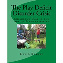 The Play Deficit Disorder Crisis: Children's Play in the Age of Accountability