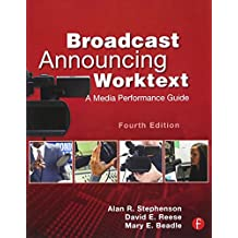 Broadcast Announcing Worktext, Fourth Edition: A Media Performance Guide