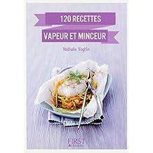 Petit Livre de - 120 recettes vapeur et minceur (LE PETIT LIVRE) (French Edition)