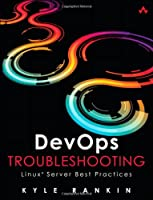 DevOps Troubleshooting: Linux Server Best Practices Front Cover