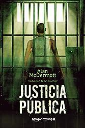Justicia pública (Saga de Tom Gray nº 1) (Spanish Edition)