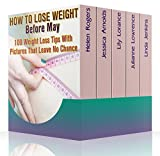 How To Lose Weight Before May: 100 Weight Loss Tips With Pictures That Leave No Chance : (90 Days Fitness Challenge)