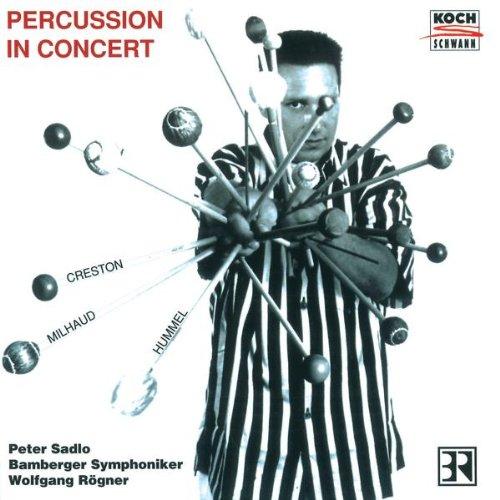 Percussion in Concert: Milhaud: Concerto for Marimba, Vibraphone / Hummel: Concerto for Percussion / Creston: Marimba Concerto