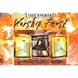 Worship Feast Taize Songbook: 20 Complete Services in the Spirit of Taize