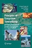 Principles of Ecosystem Stewardship : Resilience-Based Natural Resource Management in a Changing World, Chapin III, F. Stuart and Chapin, M. C., 1489996508