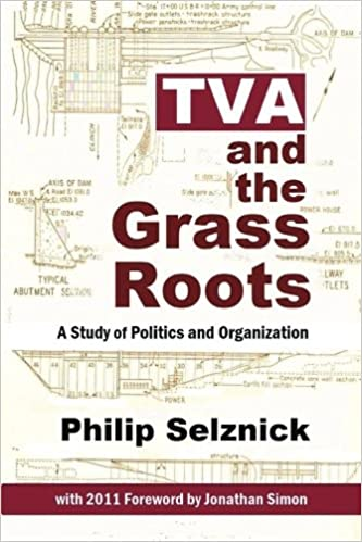 Vol 3 a Study in the Sociology of Formal Organization Tva and the Grass Roots Classic Reprint