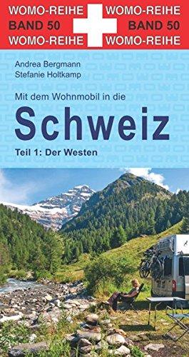 mit-dem-wohnmobil-in-die-schweiz-teil-1-der-westen-womo-reihe