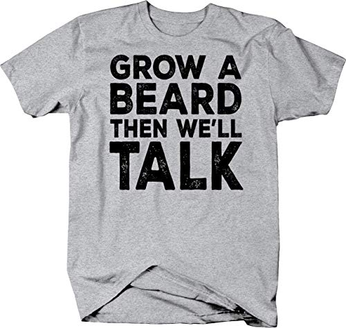 Grow a Beard Then We'll Talk Funny Manly Facial Hair Hipster Guy Tshirt Large Heather Grey