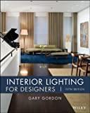 Interior Lighting for Designers, Gordon, Gary, 0470114223