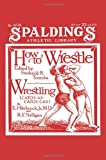 How To Wrestle And Wrestling:catch-as-catch-can