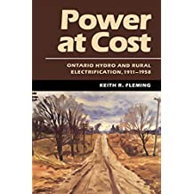 Power at Cost: Ontario Hydro and Rural Electrification, 1911-1958