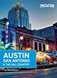 Moon Austin, San Antonio & the Hill Country (Moon Handbooks)